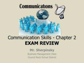 Communication Skills - Chapter 2 EXAM REVIEW