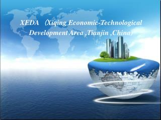 XEDA ( Xiqing Economic - Technological  Development Area ,Tianjin ,China)