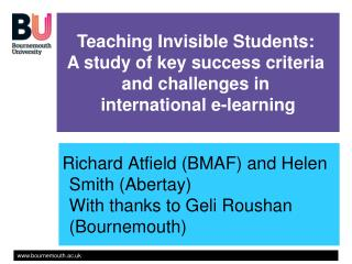 Richard Atfield (BMAF) and Helen Smith (Abertay) With thanks to Geli Roushan (Bournemouth)