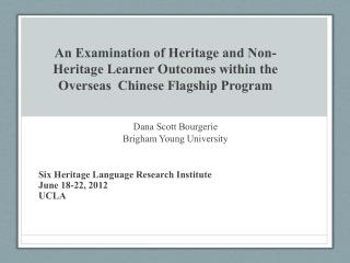 An  Examination of Heritage and Non-Heritage Learner Outcomes within the Overseas  Chinese Flagship Program