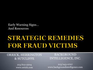 STRATEGIC REMEDIES FOR FRAUD VICTIMS