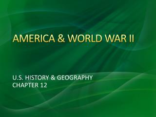 AMERICA & WORLD WAR II