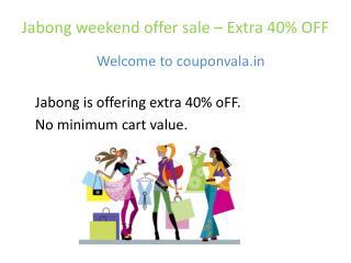 Jabong - Extra 40% OFF, No Minimum Cart Value
