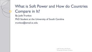 What is Soft Power and How do Countries  Compare in It ?