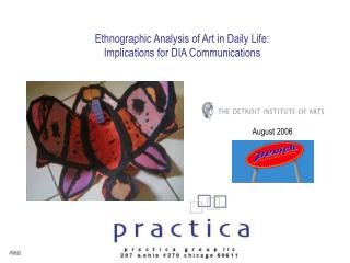 Ethnographic Analysis of Art in Daily Life: Implications for DIA Communications