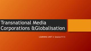 Transnational Media  Corporations &Globalisation
