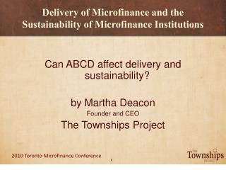 Delivery of Microfinance and the  Sustainability of Microfinance Institutions