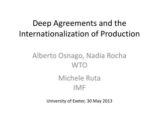 Deep Agreements and the Internationalization of Production