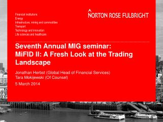 Seventh Annual MIG seminar:  MiFID II: A Fresh Look at the Trading Landscape