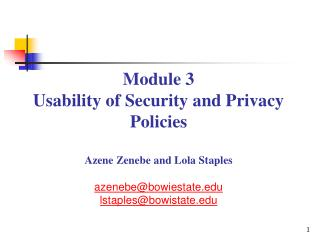 Module 3  Usability of Security and Privacy Policies Azene  Zenebe and Lola Staples azenebe@bowiestate.edu l stap les@bo