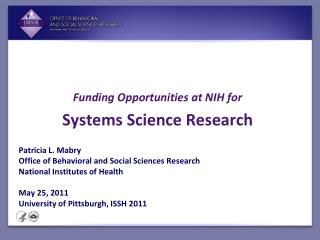 Patricia L. Mabry Office of Behavioral and Social Sciences Research National Institutes of Health May 25, 2011 Universi