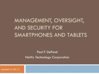 Management, Oversight, and Security for Smartphones and Tablets