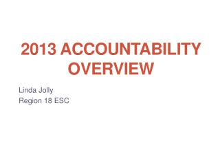 2013 Accountability Overview