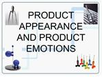 PRODUCT APPEARANCE AND PRODUCT EMOTIONS