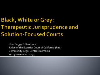 Black, White or Grey: Therapeutic Jurisprudence and  Solution-Focused Courts