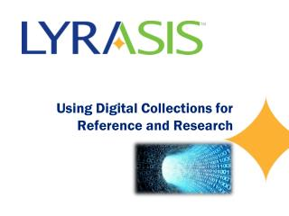 Using Digital Collections for Reference and Research