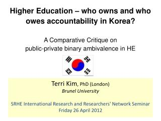 Higher Education – who owns and who owes accountability in Korea?  A Comparative Critique on  public-private binary amb