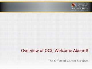 Overview of OCS: Welcome Aboard!