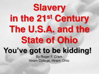 Slavery  in the 21 st  Century The U.S.A. and the State of Ohio