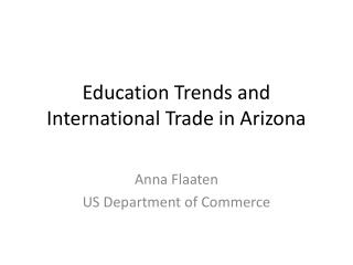 Education Trends and International Trade in Arizona