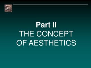 Part II THE CONCEPT OF AESTHETICS