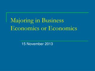 Majoring in Business Economics or Economics