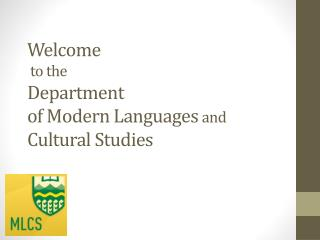 Welcome  to the  Department  of Modern Languages  and  Cultural Studies