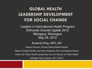 GLOBAL HEALTH  LEADERSHIP DEVELOPMENT  FOR SOCIAL CHANGE