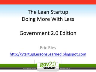 The Lean Startup Doing More With Less Government 2.0 Edition