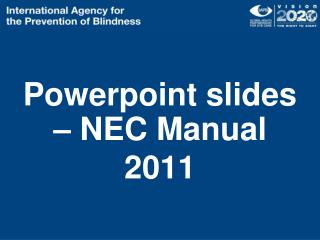 Powerpoint  slides – NEC Manual  2011