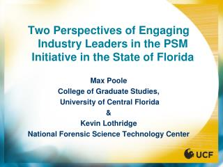 Two Perspectives of Engaging Industry Leaders in the PSM Initiative in the State of Florida Max Poole College of Graduat