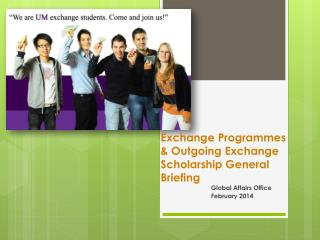 Exchange  Programmes  & Outgoing Exchange Scholarship General Briefing