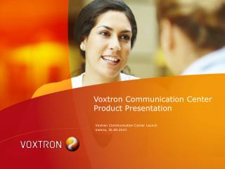 Voxtron Communication Center Product Presentation