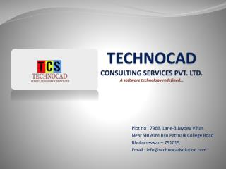 TECHNOCAD CONSULTING SERVICES PVT. LTD. A software technology redefined…
