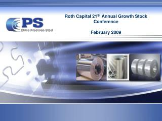 Roth Capital 21 St Annual Growth Stock Conference February 2009