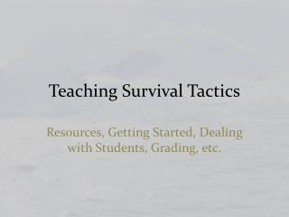 Teaching Survival Tactics