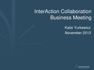 InterAction  Collaboration Business Meeting