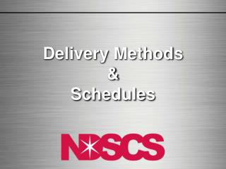 Delivery Methods & Schedules