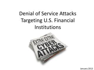 Denial of Service Attacks Targeting U.S. Financial Institutions