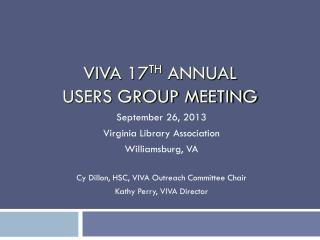 VIVA 17 th  Annual  Users Group Meeting