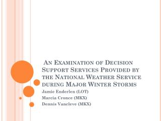 An Examination of Decision Support Services Provided by the National Weather Service during Major Winter Storms