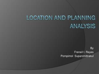 Location AND PLANNING ANALYSIS