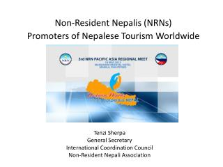 Tenzi Sherpa General Secretary International Coordination Council Non-Resident Nepali Association