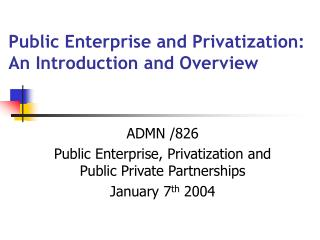 Public Enterprise and Privatization: An Introduction and Overview