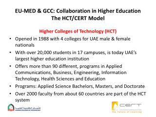 EU-MED & GCC: Collaboration in Higher Education The HCT/CERT Model