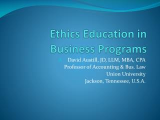 Ethics Education in Business Programs