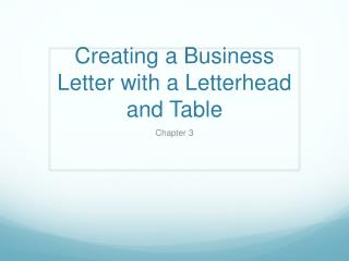 Creating a Business Letter with a Letterhead and Table