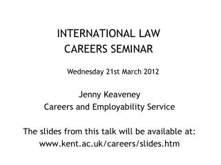 INTERNATIONAL LAW CAREERS SEMINAR