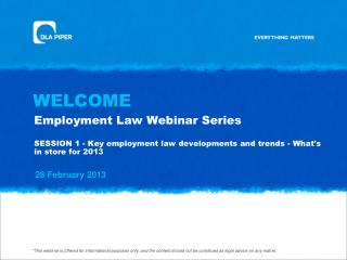 Employment Law Webinar Series SESSION 1 -  Key employment law developments and trends - What's in store for 2013