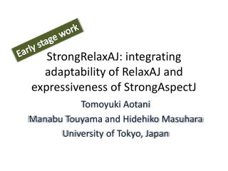 StrongRelaxAJ : integrating adaptability of  RelaxAJ  and expressiveness of  StrongAspectJ